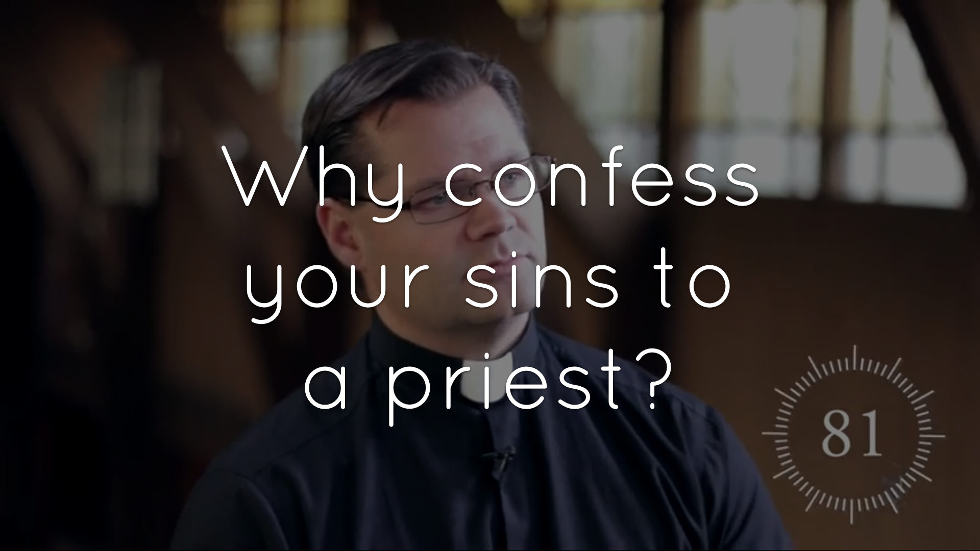 Why do Catholics confess sins to a priest?