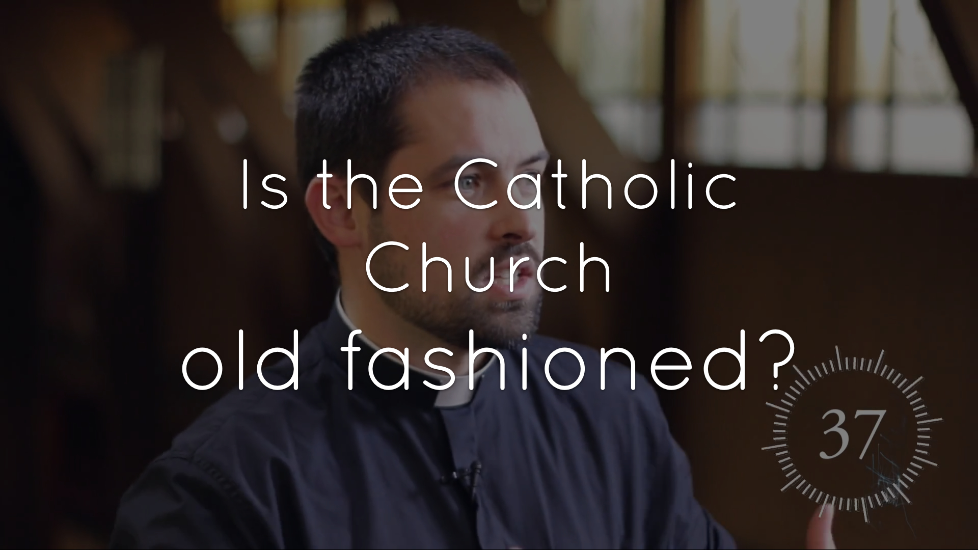 Is the Catholic Church old-fashioned?