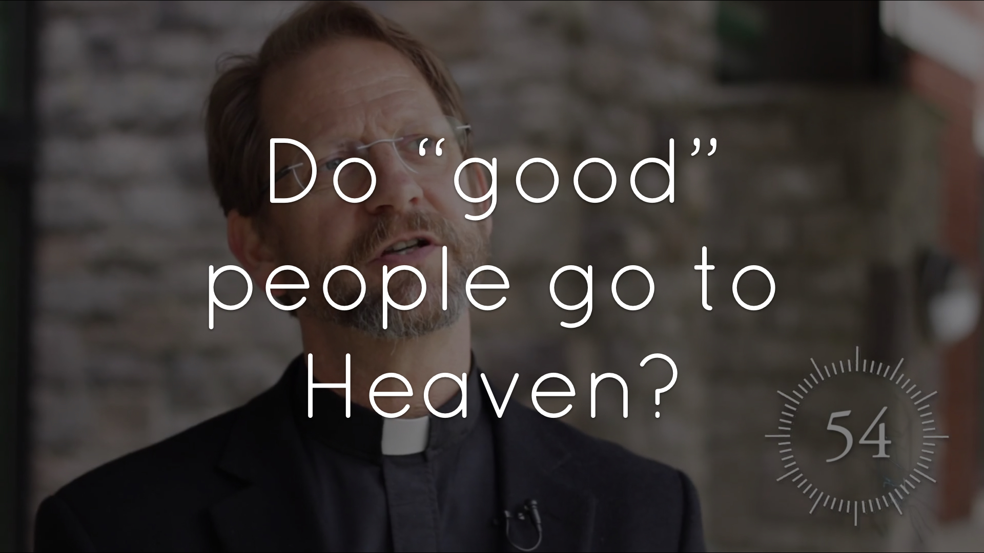 Can you get to Heaven by just being a good person?