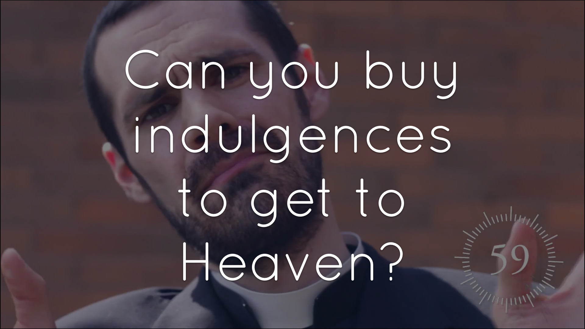 Can you buy indulgences to get to Heaven?