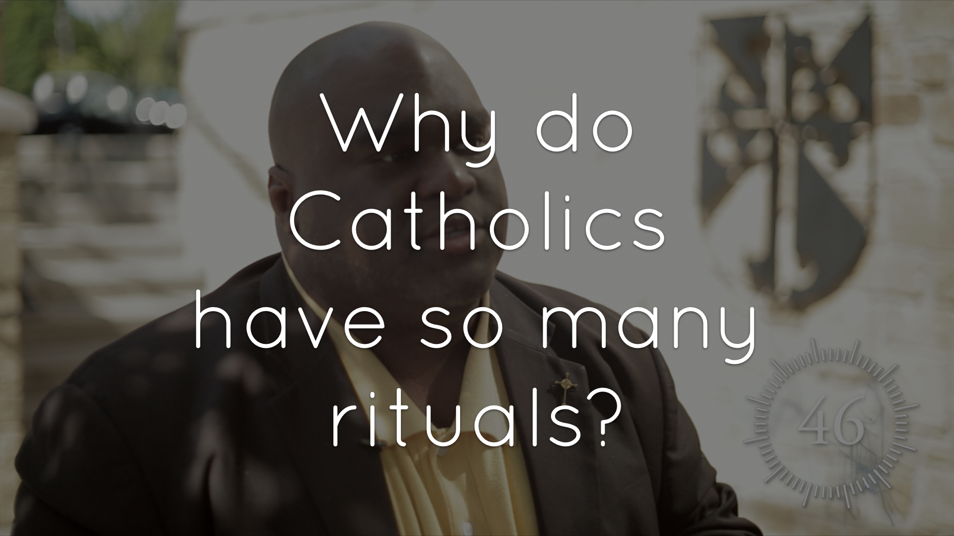 Why do Catholics have so many rituals?